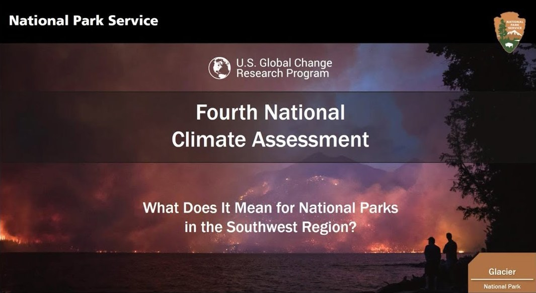 "Webinar opening slide. ""National Park Service, US Global Change Research Program: Forth National Climate Assessment. What Does it Mean for National Parks in the Southwest Region?"""