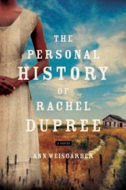 The Personal History of Rachel Dupree, a novel by Ann Weisgarber