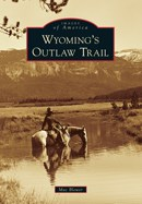 Images of Wyoming's Outlaw Trail