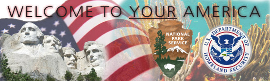 Images of Mount Rushmore, the American Flag and Biscayne National Park along with the logos for the National Park Service and Citizenship and Immigration Services along with the words Welcome to YOUR America.