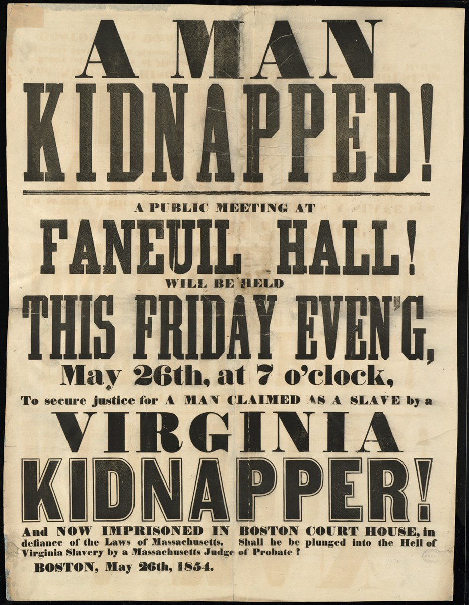 "A broadside which is light brown in color with black text in a variety of different fonts. The man part of the page has ""A Man Kidnapped!"" printed on it and then invites the public to a public meeting at Faneuil Hall to plan how to save Anthony Burns."