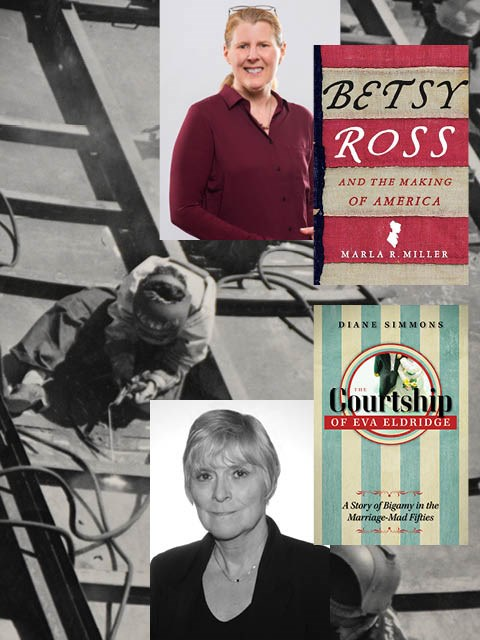 Photographs of Marla Miller and her book Betsy Ross and the Making of America and Diane Simmons and her book the Courtship of Eva Eldridge. Background shows women welders welding a hull together during World War II