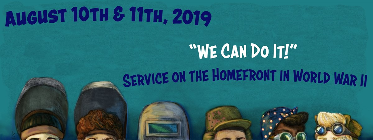 August 10 & 11, 2010: We Can Do It!: Service on the Homefront in World War II