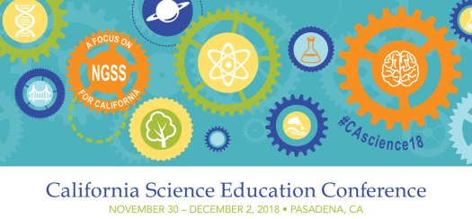 the 2018 California Science Education Conference Banner – November 30 – December 2, 2018 – Pasadena, CA