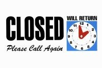 Closed - Please Call Again Sign