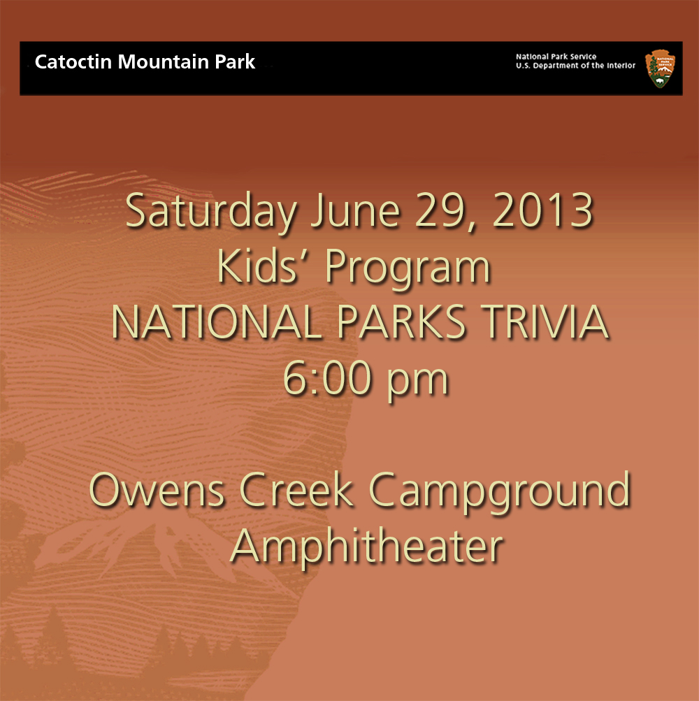 National Parks Trivia Game on June 29, 2013 at 6:00 pm at Owens Creek Campground Amphitheater