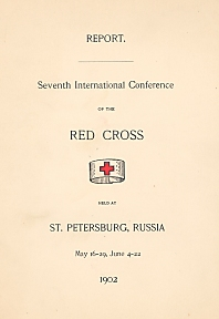 Report. Seventh International Conference of the Red Cross Held At St. Petersburg, Russia  written and published by Clara Barton in 1902.