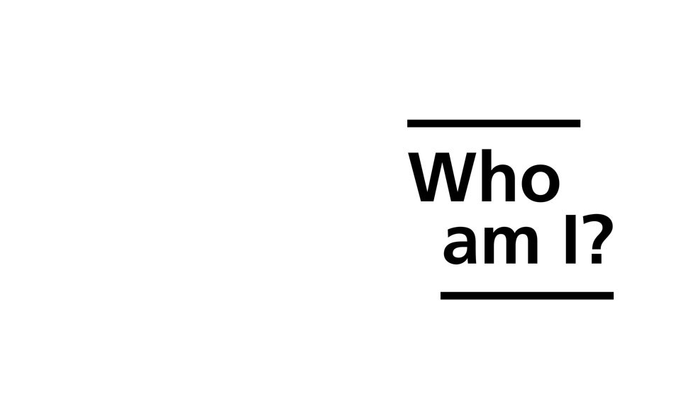 "Text with blank background, ""Who am I?"""