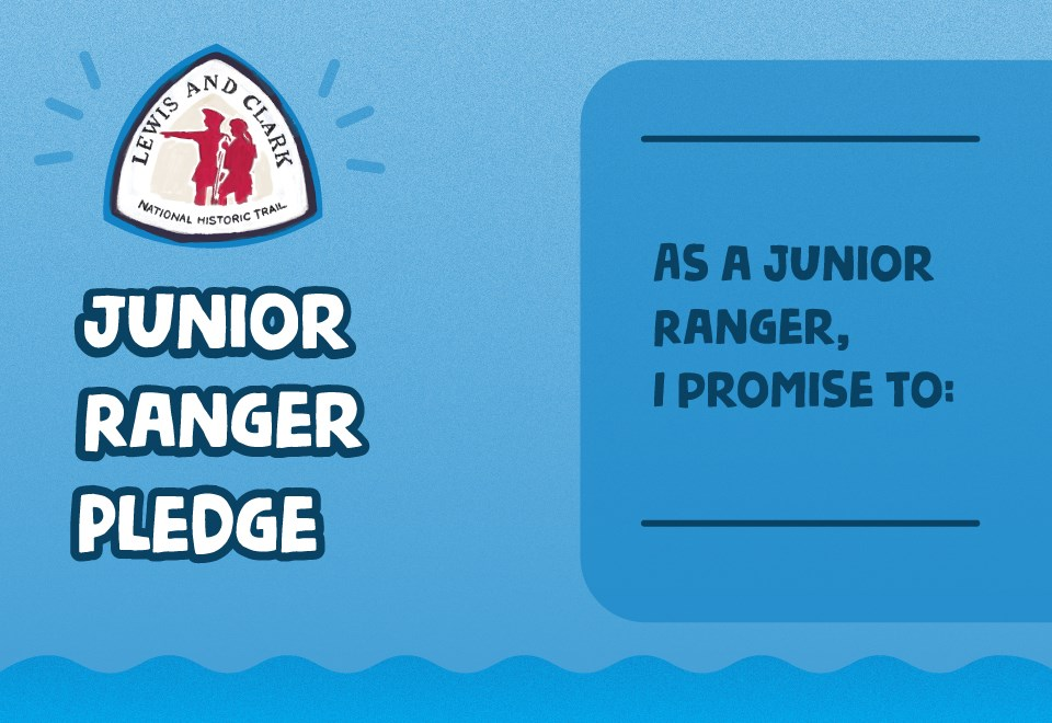 Junior ranger pledge. Lewis and Clark Trail logo. As a Junior ranger, I promise to. Blue background. Red stars.