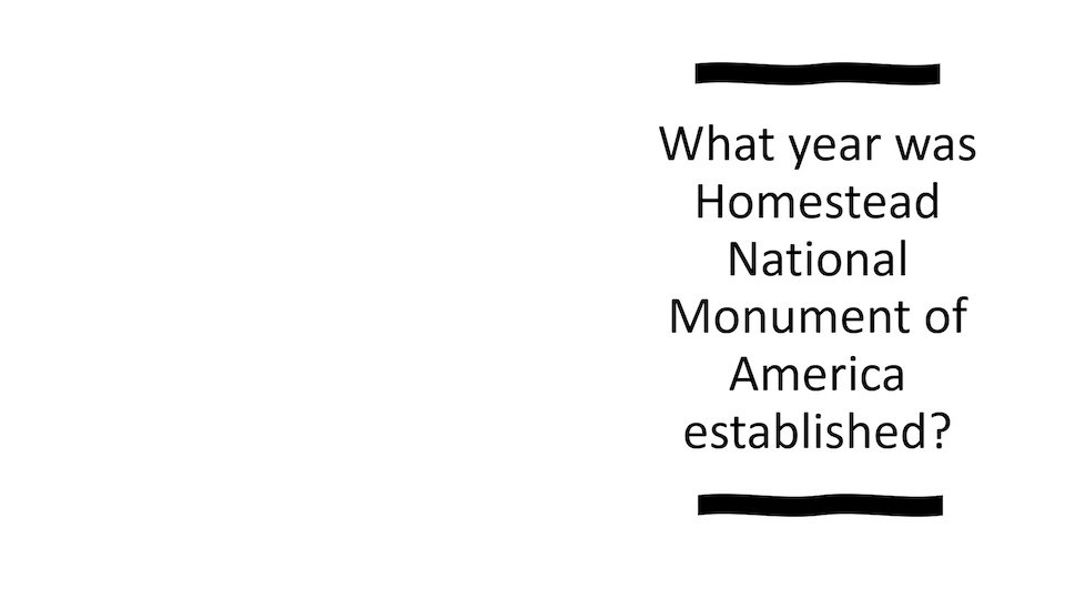 What year was Homestead National Monument of America established?