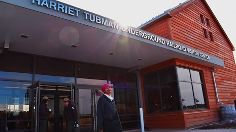 the front of the visitor center at Harriet Tubman Underground Railroad Visitor Center