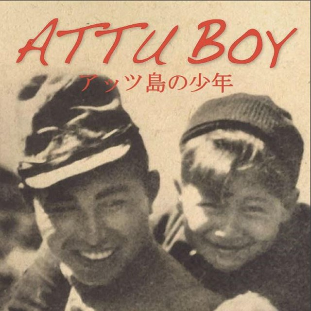 Sepia-toned cover with boy on soldier's back. Text: Attu Boy, Nick Golodoff.