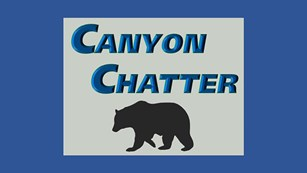 Canyon Chatter - the park newsletter!