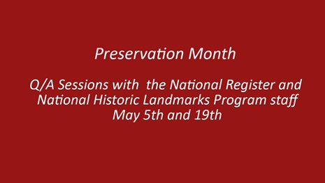 Text Box: Preservation Month: Q/A sessions with the NR and NHL  program staff May 5th and 19th