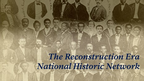 Collage of African American congressmen with The Reconstruction Era National Historic Network title