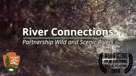 Title of film: River Connections | Partnership Wild and Scenic Rivers