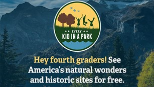 Free pass to federal public lands for 4th graders and their families.
