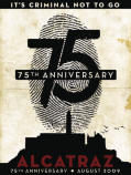 This poster has become the signature poster for the 75th Anniversary of Alcatraz Island. Created by volunteers Patrick Hanlon, Glen Ohlson, and Chuck Meridith from Ex'pression College.