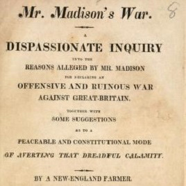A printed pamphlet with the title Mr. Madison's War
