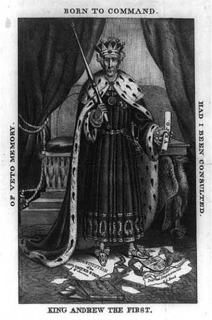 A cartoon depicts Andrew Jackson wearing a crown and holding a scepter.