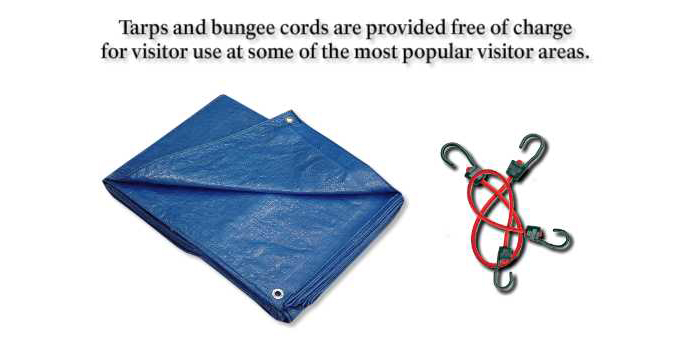 Tarps and bungee cords are provided free of charge for visitor use at some of the most popular visitor areas.