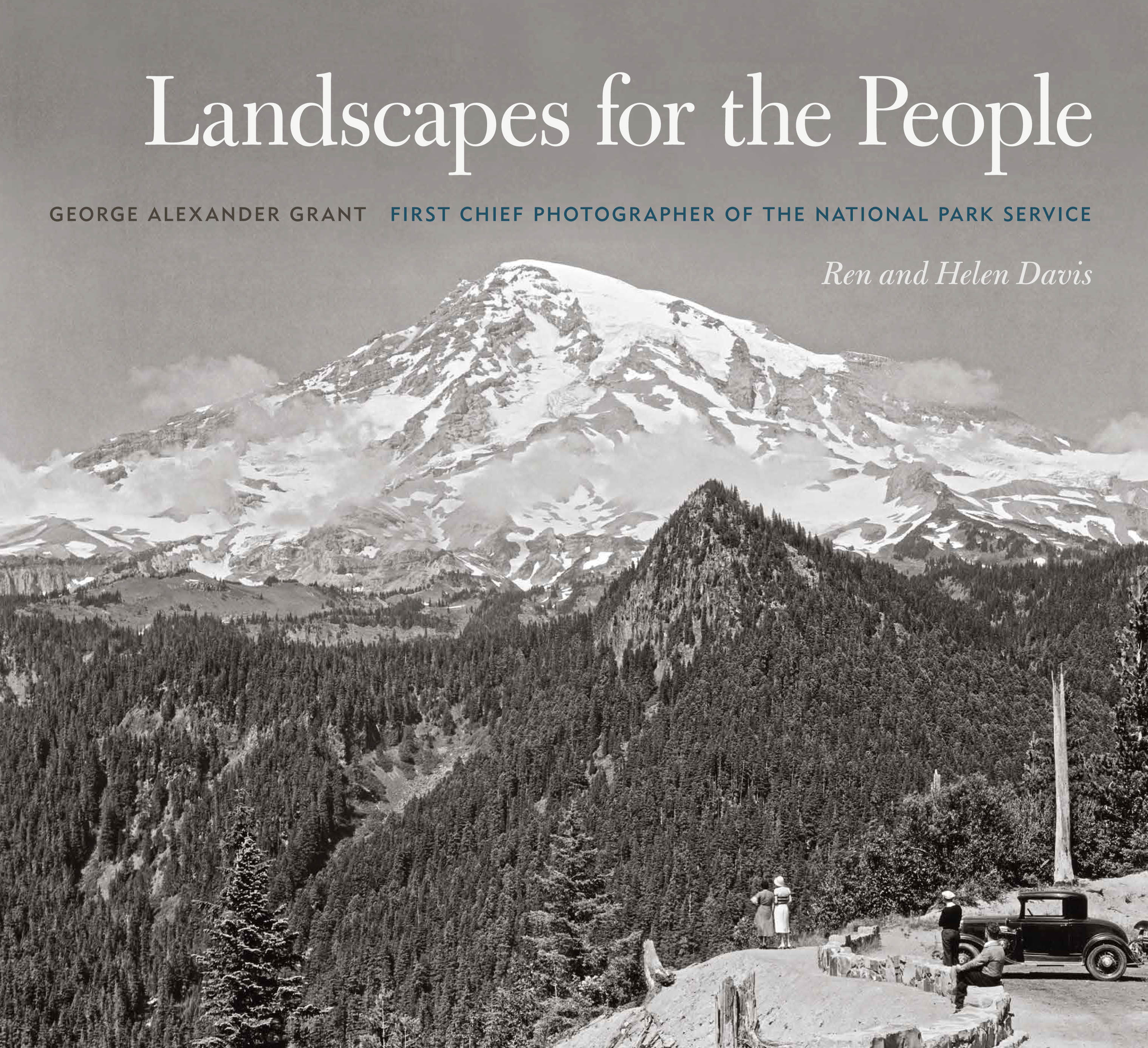 Cover Photograph of Ren and Helen Davis' book Landscapes for the People about George A. Grant, Chiefe Photographer of the National Park Service