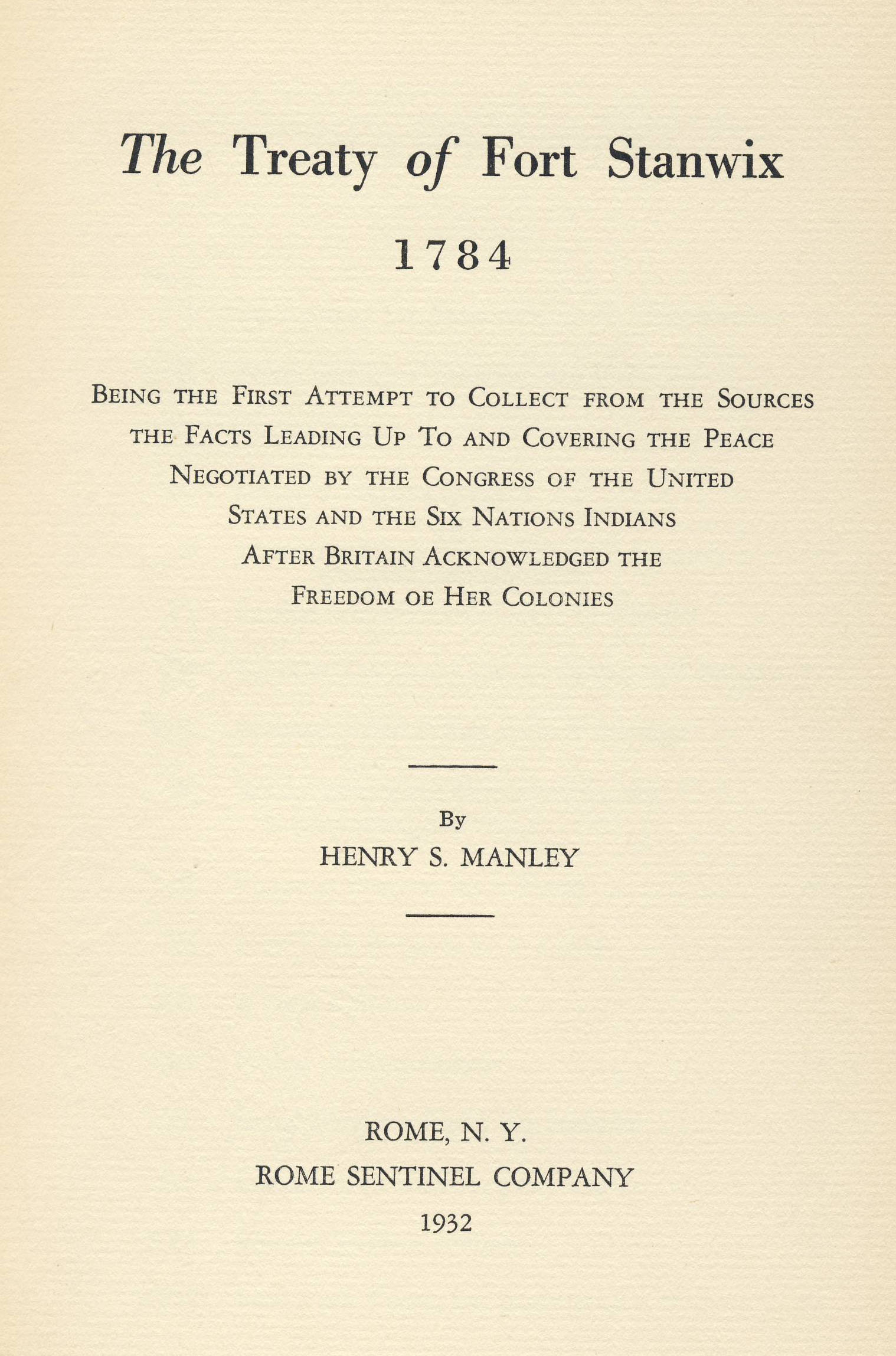 a yellowing page in center block print. in bold: THE TREATY OF FORT STANWIX...By H.S. Manley