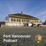 photo of Chief Factor's House at Fort Vancouver with the Fort Vancouver Podcast logo