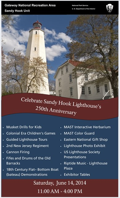Join us Saturday, June 14, 2014 for the celebration of the Sandy Hook Lighthouse's 250th anniversary. Click here for a full size flyer.
