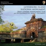 The sandstone gatehouse of Fort Jay is prominently displayed on the cover of the Governors Island National Monument General Management Plan.