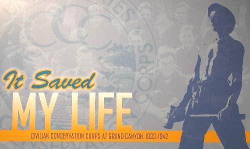 CCC poster shows a stylized image of a young man holding a sledge hammer. Text reads: It Saved My Life - Civilian Conservation Corps at Grand Canyon 1933-1942
