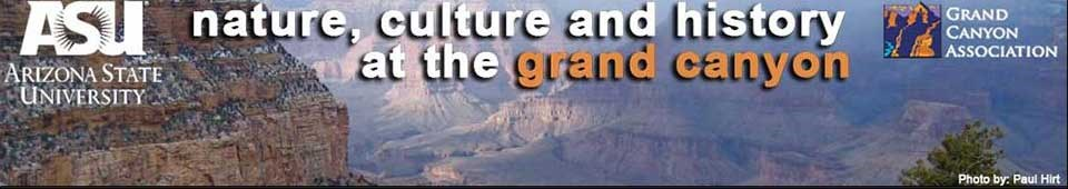 Banner image linking to ASU Nature, Culture and History at the Grand Canyon shows Grand Canyon scenic view with superimposed letters: ASU Nature, Culture and History at the Grand Canyon. Click in image area to visit the ASU website.
