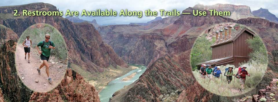 2. Restrooms are available along the trails - Colorado River background; insert on the left with 2 runners. Insert on the right shows 5 backpackers passing by a composting toilet building.