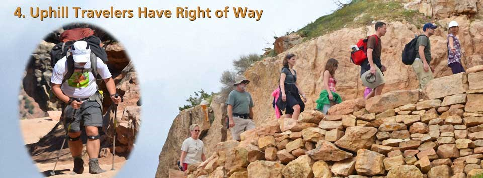 4. Uphill travelers have right of way. On the right an oval insert showing a backpacker wearing knee braces and climbing uphill. On the left, 7 individuals walking up a ramp faced with a rough, dry-laid wall.