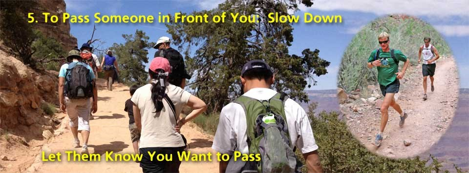 5. To pass someone in front of you - slow down. Let them know you want to pass. Left: looking up hill with a number of people filling the width of the trail. Right insert: two women jogging.