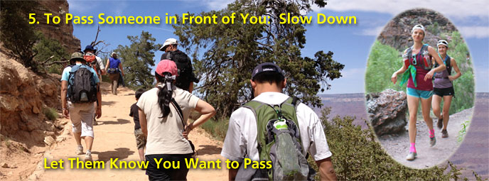 5. To pass someone in front of you - slow down. Let them know you want to pass.