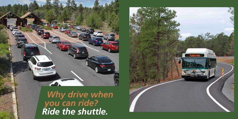"""Four long lines of cars waiting to enter the park at an entrance station; a white and green bus traveling by itself in a bypass lane. Marque sign reads """"Tusayan."""" Text: Why drive when you can ride? Ride the shuttle."""