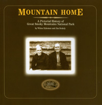 Mountain Home: A Pictorial History of Great Smoky Mountains National Park