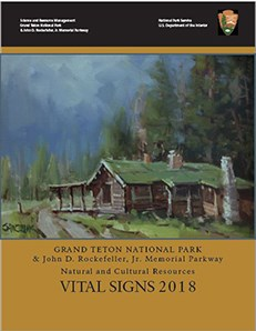 Cover of Vital Signs 2018: Grand Teton National Park and the John D. Rockefeller, Jr. Memorial Parkway Natural and Cultural Resources Report