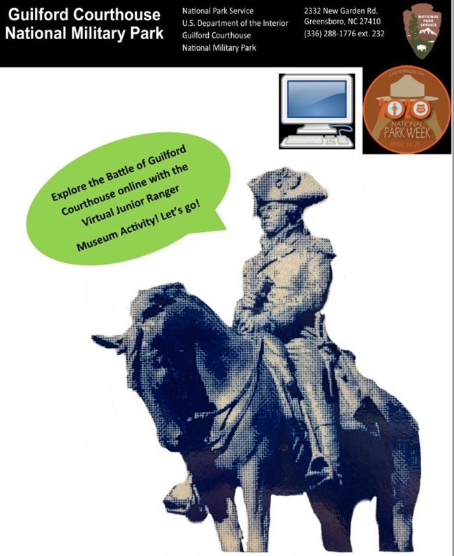 "Junior Ranger Book cover with Gen. Greene on horse and green speech bubble ""Explore the battle of Guilford Courthouse online with the Virtual Junior Ranger Museum Activity! Let's go!"" and computer and 2020 Junior Ranger logo"