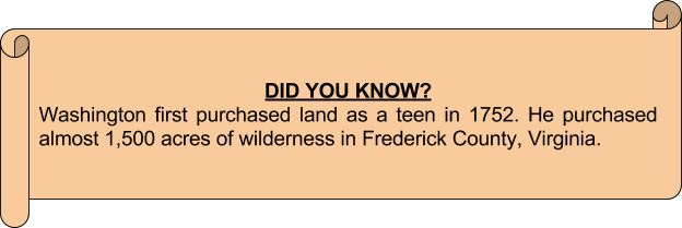 Did you know Washington purchased his first land as a teen in 1752.