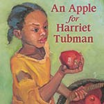 Illustrated book cover showing young Harriet Tubman holding a red apple