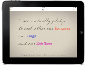 "Screen shot from the app showing the words ""...we mutually pledge to each other our skateboards, our dogs and our little sisters."""