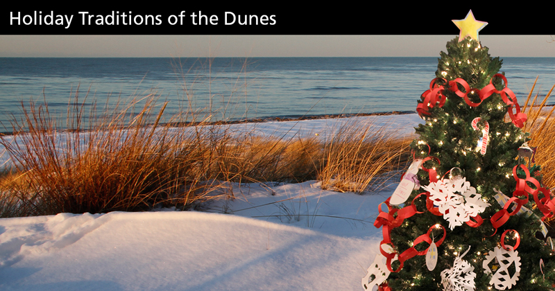 "Join staff at Indiana Dunes National Lakeshore as we celebrate ""Holiday Traditions of the Dunes."""