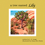 "cover of book entitled ""A Joshua Tree Named Lily"" with painting of a Joshua tree and other desert plants"