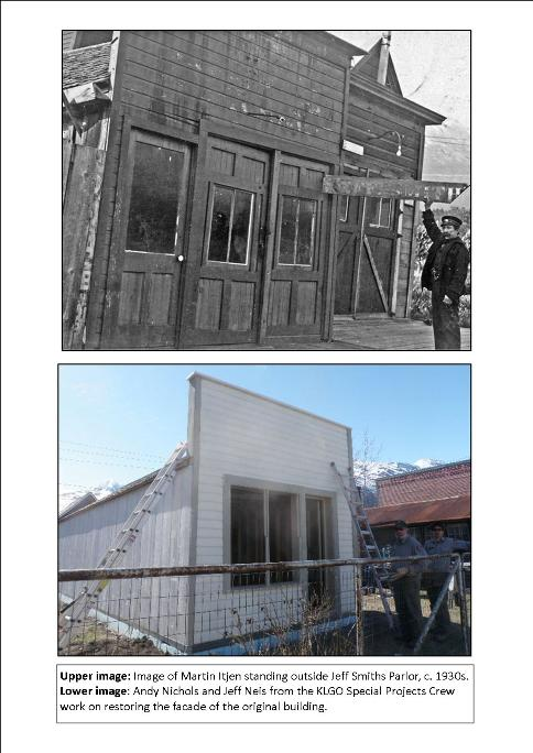 Jeff. Smiths Parlor shown in historical photograph with Martin Itjen and in modern photograph during restoration by Klondike Gold Rush NHP's Maintenance crew.