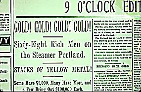 "Facsimile of a newspaper headline reading ""Gold! Gold! Gold! Gold! Sixty-eight rich men on the Steamer Portland.  Stacks of Yellow Metal!"""