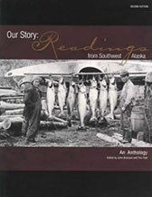 Front cover of Our Story: Readings From Southwest Alaska. Features an historic photograph of two men standing beside a row of salmon hanging on a rack, with a kayak in the background.