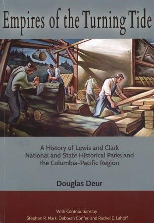 "Book cover of Empires of Turning Tide by Doug Deur. Gray cover, trimmed in red with black writing. Illustration is a 1942 mural by Carl Morris ""Lumbering""  depicts men working in a saw mill."