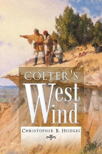 Book cover with three men and a dog surveying land with title Colter's West Wind